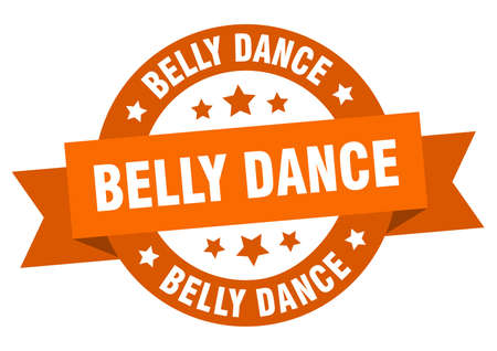 belly dance round ribbon isolated label. belly dance sign Vettoriali