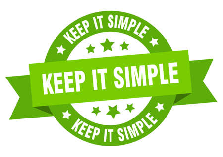 keep it simple round ribbon isolated label. keep it simple sign