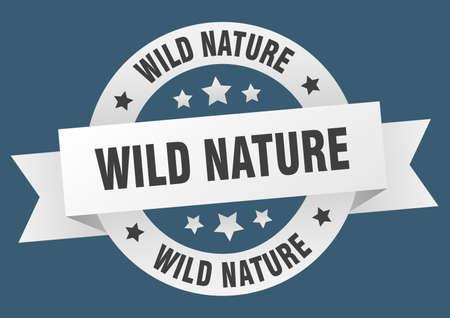 wild nature round ribbon isolated label. wild nature sign Vettoriali