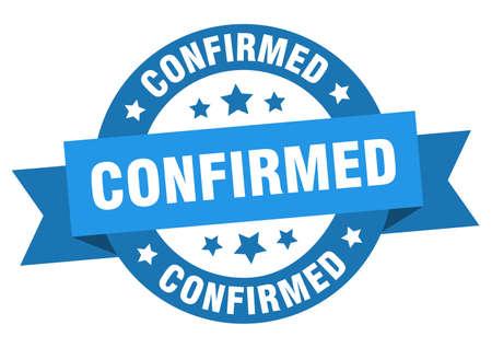 confirmed round ribbon isolated label. confirmed sign Vektoros illusztráció