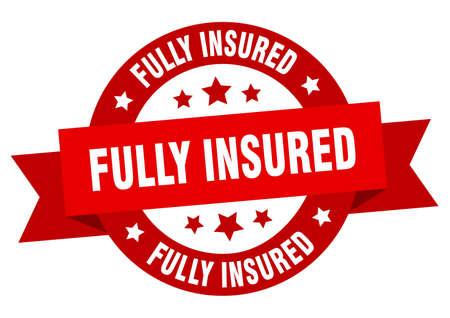 fully insured round ribbon isolated label. fully insured sign Vektorgrafik