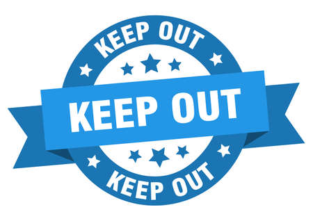keep out round ribbon isolated label. keep out sign
