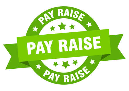pay raise round ribbon isolated label. pay raise sign