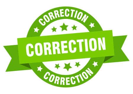 correction round ribbon isolated label. correction sign