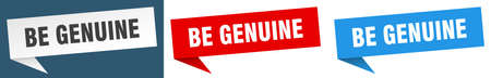 be genuine banner sign. be genuine speech bubble label set