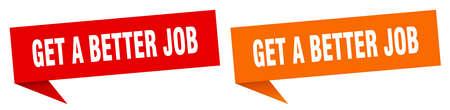 get a better job banner sign. get a better job speech bubble label set
