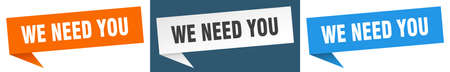 we need you banner sign. we need you speech bubble label set Illustration