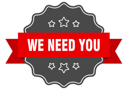 we need you label. we need you isolated seal. Retro sticker sign