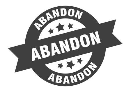 abandon sign. round isolated sticker. ribbon tag