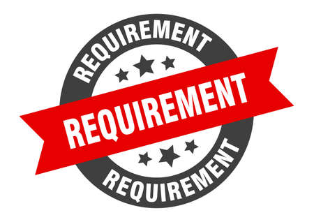 requirement sign. round isolated sticker. ribbon tag