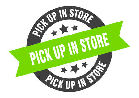 pick up in store sign. round isolated sticker. ribbon tag