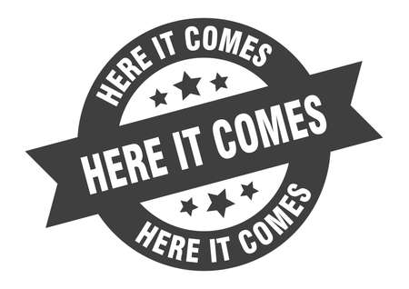 here it comes sign. round isolated sticker. ribbon tag Stock fotó - 154542560