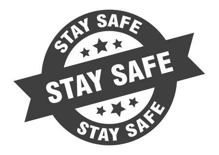 stay safe sign. round isolated sticker. ribbon tag
