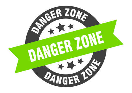 danger zone sign. round isolated sticker. ribbon tag