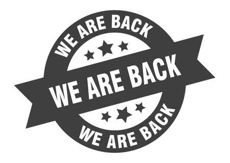 we are back sign. round isolated sticker. ribbon tag Illusztráció