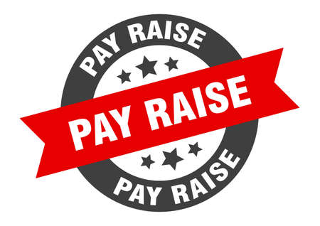 pay raise sign. round isolated sticker. ribbon tag Vector Illustratie