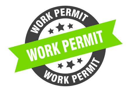 work permit sign. round isolated sticker. ribbon tag