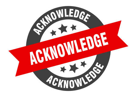 acknowledge sign. round isolated sticker. ribbon tag