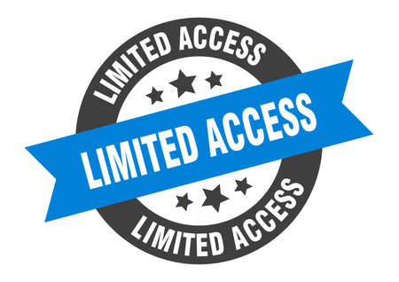 limited access sign. round isolated sticker. ribbon tag