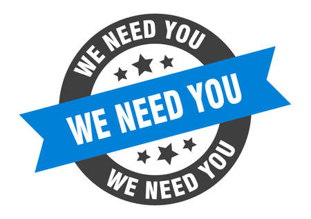 we need you sign. round isolated sticker. ribbon tag Illustration