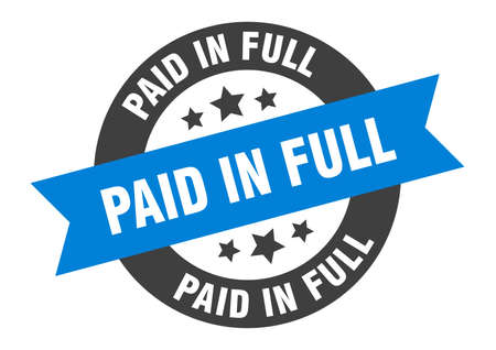 paid in full sign. round isolated sticker. ribbon tag