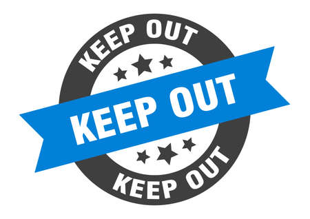 keep out sign. round isolated sticker. ribbon tag Vector Illustration