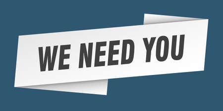 we need you banner template. ribbon label sticker. sign