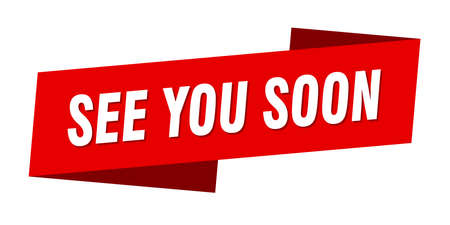 see you soon banner template. ribbon label sticker. sign