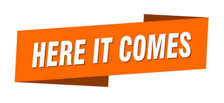 here it comes banner template. ribbon label sticker. sign Иллюстрация