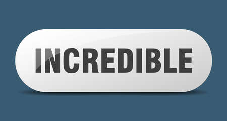 incredible button. rounded glass sign. sticker. banner
