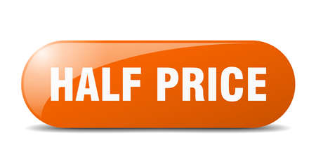half price button. rounded glass sign. sticker. banner