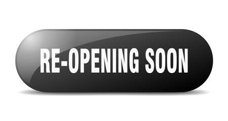 re-opening soon button. rounded glass sign. sticker. banner