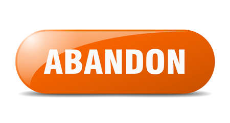 abandon button. rounded glass sign. sticker. banner
