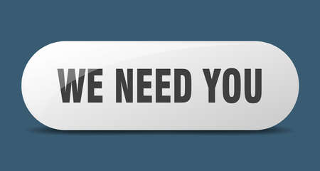 we need you button. rounded glass sign. sticker. banner Illustration