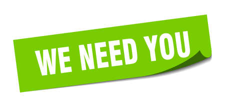 we need you sticker. square isolated peeler sign. label Illustration