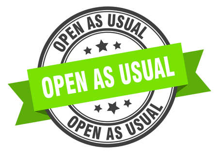 open as usual label sign. round stamp. ribbon. band