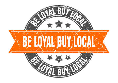 be loyal buy local round stamp with ribbon. sign. label