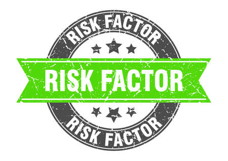 risk factor round stamp with ribbon. sign. label
