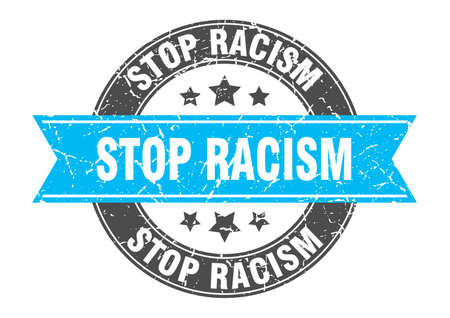 stop racism round stamp with ribbon. sign. label