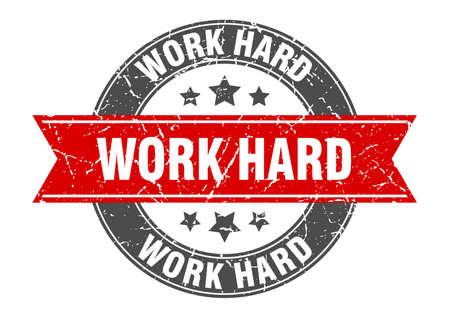 work hard round stamp with ribbon. sign. label Иллюстрация