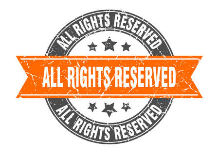 all rights reserved round stamp with ribbon. sign. label