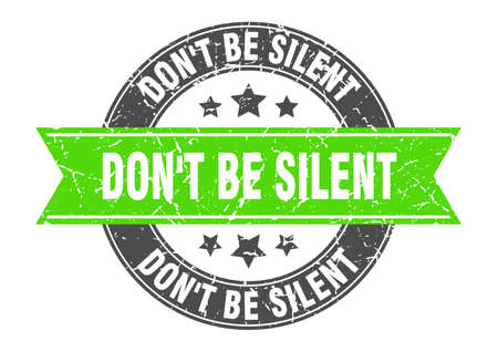 don't be silent round stamp with ribbon. sign. label