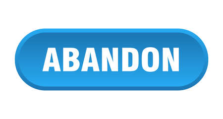 abandon button. rounded sign isolated on white background