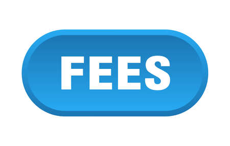 fees button. rounded sign isolated on white background