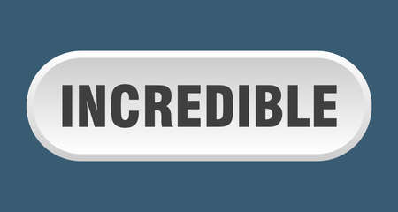 incredible button. rounded sign isolated on white background