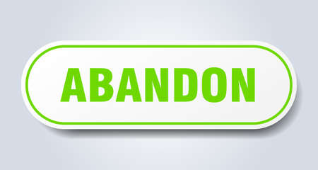 abandon sign. rounded isolated sticker. white button