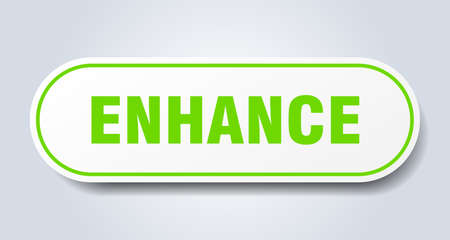 enhance sign. rounded isolated sticker. white button