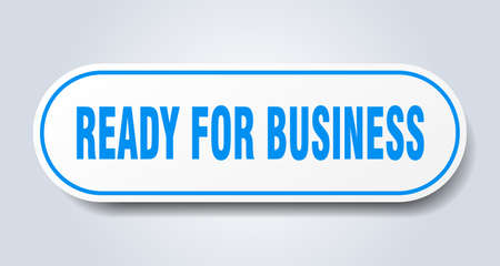 ready for business sign. rounded isolated sticker. white button