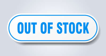 out of stock sign. rounded isolated sticker. white button