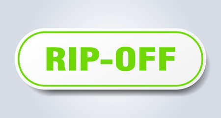 rip-off sign. rounded isolated sticker. white button